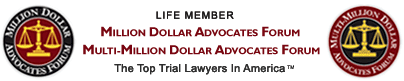 Member of the Million & Multi-Million Dollar Advocates Forum®, The Top Trial Lawyers in America®